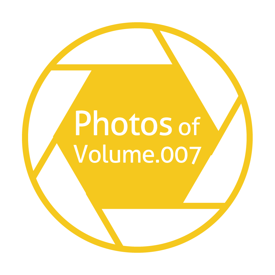 \\\  Photos of Volume.007  ///前回の模様
